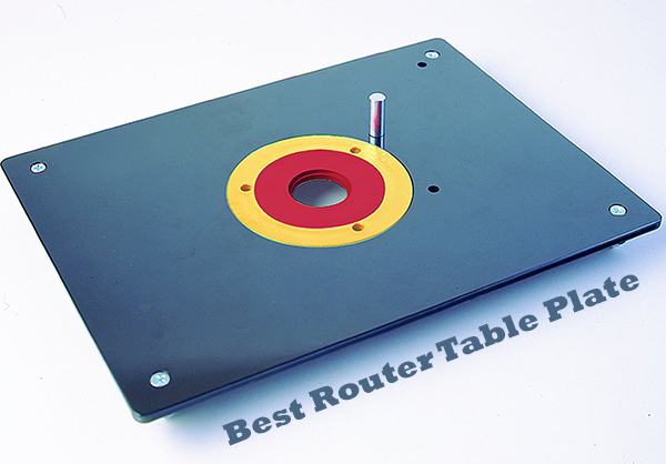 The Best Router Table Plate